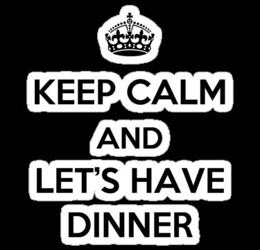 keep calm dinner